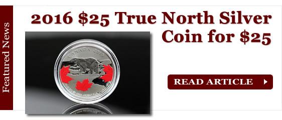 2016 $25 True North Silver Coin for $25
