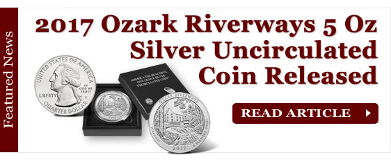 2017 Ozark Riverways 5 Oz Silver Uncirculated Coin Released