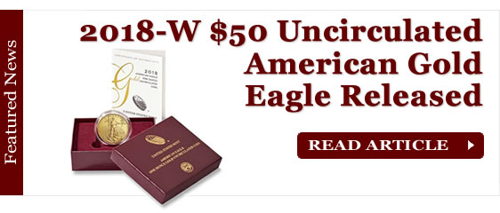 2018-W $50 Uncirculated American Gold Eagle Released