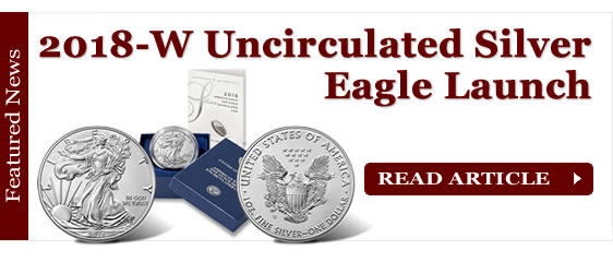 2018-W Uncirculated American Silver Eagle Launch