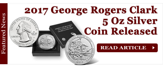 2017 George Rogers Clark 5 Oz Silver Uncirculated Coin Released