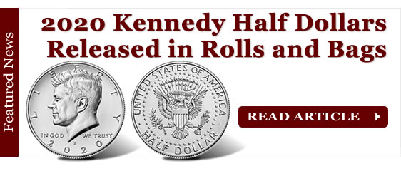 2020 Kennedy Half Dollars Released in Rolls and Bags