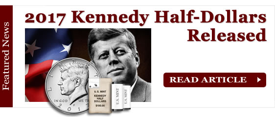 2017 Kennedy Half-Dollars Released in Rolls and Bags